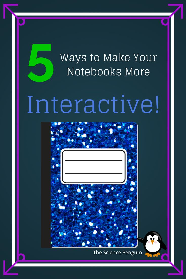 The Science Penguin: 5 Ways to Make Your Notebooks More Interactive - #interactivenotebooks http://www.thesciencepenguin.com/2014/09/5waysnotebooks.html