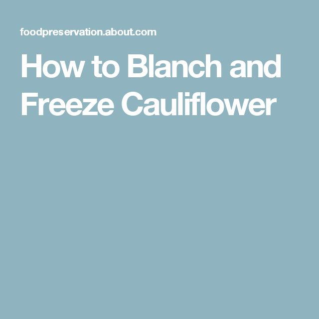 How to Blanch and Freeze Cauliflower