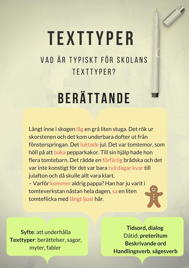 Texttyper Vad är typiskt för skolans texttyper? berättande Långt in...