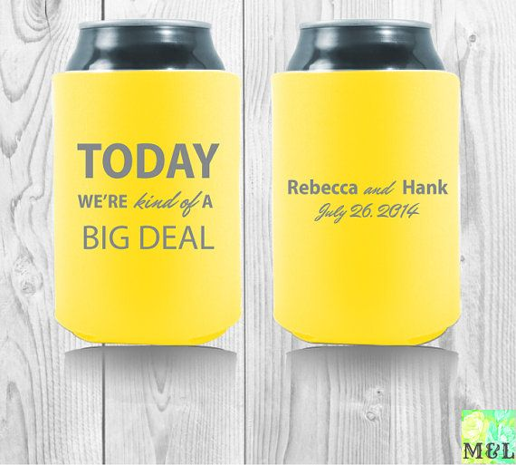 Personalized Today Were Kind Of A Big Deal Wedding Koozies Coozie
