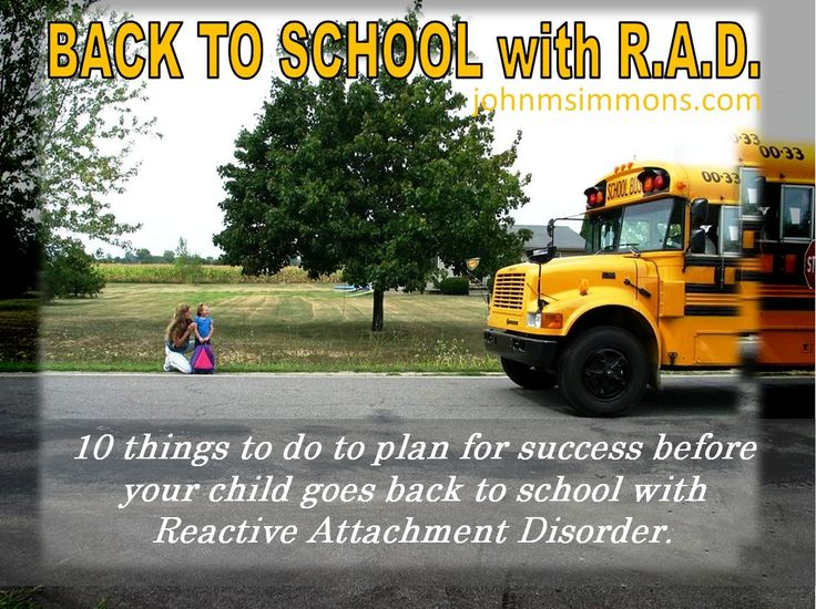 John M. Simmons: Back to School With Reactive Attachment Disorder. Here are 10 things to do to prepare for success.