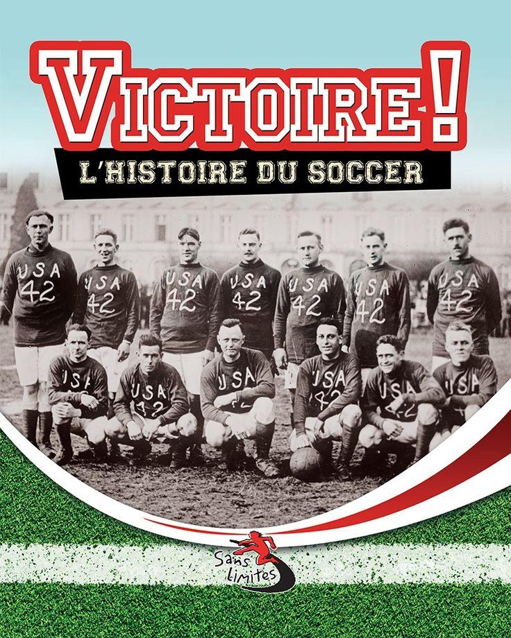 Victoire! : l'histoire du soccer / texte de Jennie Haw ; traduction de Josée Latulippe.  Éditions Bayard Canada (4).