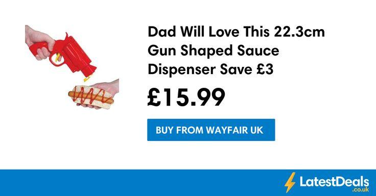 Dad Will Love This 22.3cm Gun Shaped Sauce Dispenser Save £3, £15.99 at Wayfair UK