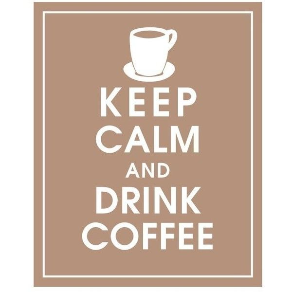 Keep Calm and Drink Coffee - Good motto to have! :D