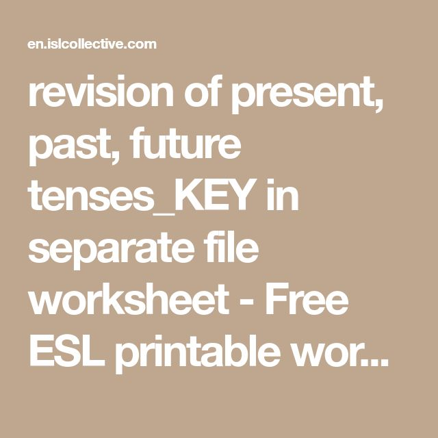 revision of present, past, future tenses_KEY in separate file worksheet - Free ESL printable worksheets made by teachers