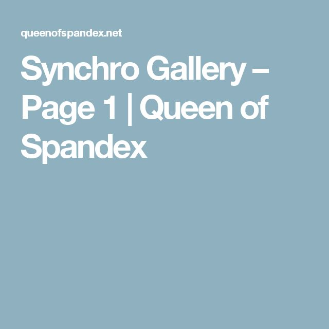 Synchro Gallery – Page 1 | Queen of Spandex