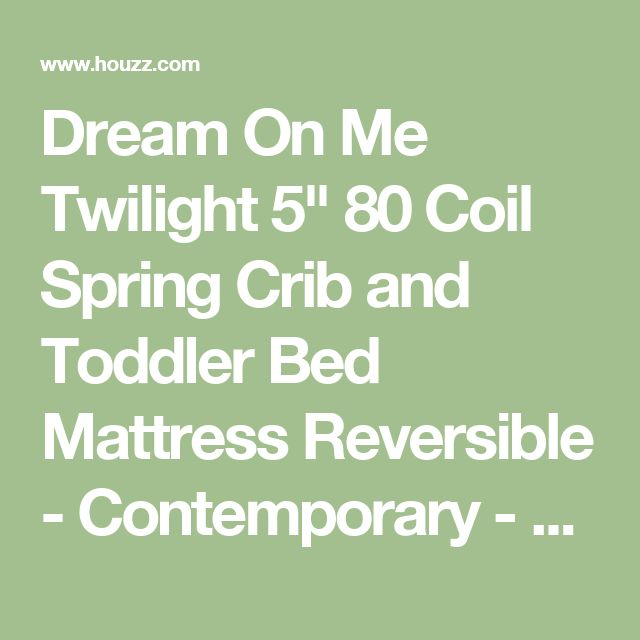 "Dream On Me Twilight 5"" 80 Coil Spring Crib and Toddler Bed Mattress Reversible - Contemporary - Crib Mattresses - by DOM Family"