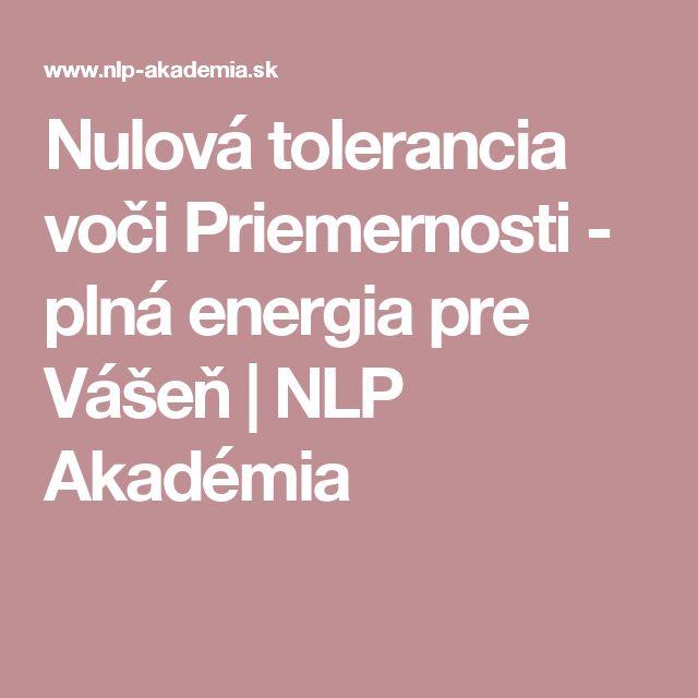 Nulová tolerancia voči Priemernosti - plná energia pre Vášeň | NLP Akadémia