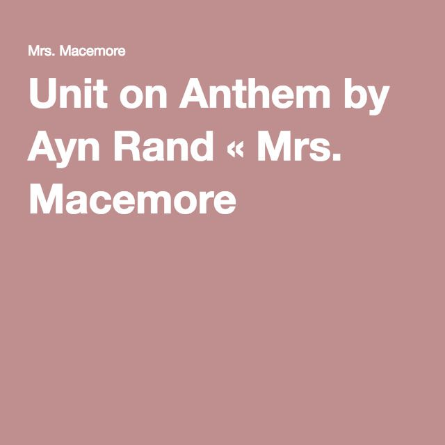 Unit on Anthem by Ayn Rand « Mrs. Macemore