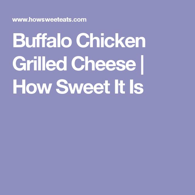 Buffalo Chicken Grilled Cheese | How Sweet It Is