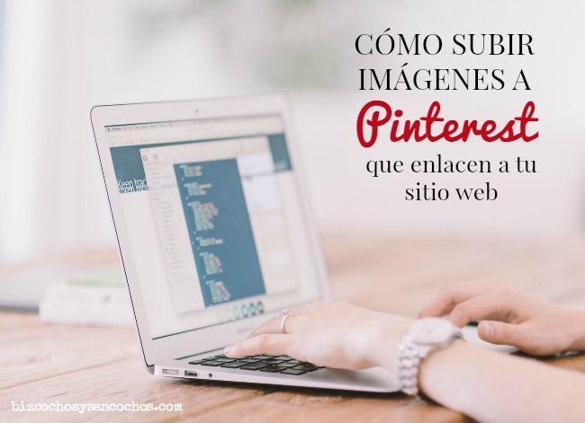 Como subir imágenes a Pinterest que enlacen a tu sitio web   www.bizcochosysancochos.com