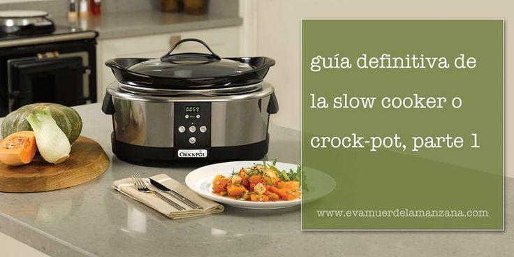 Guía definitiva de la slow cooker o crock-pot (olla de cocción lenta)