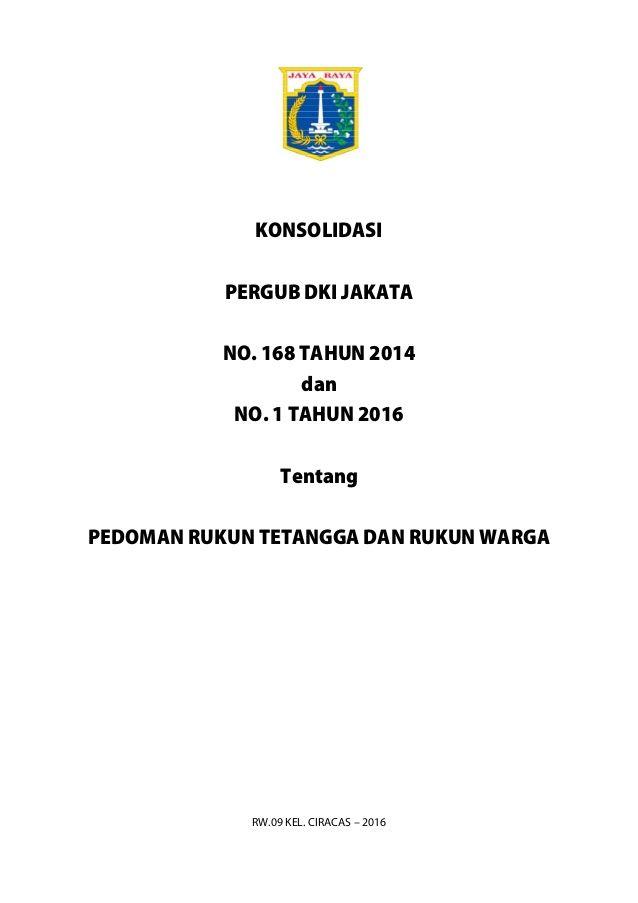 KONSOLIDASI PERGUB DKI JAKATA NO. 168 TAHUN 2014 dan NO. 1 TAHUN 2016 Tentang PEDOMAN RUKUN TETANGGA DAN...