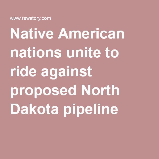 Native American nations unite to ride against proposed North Dakota pipeline