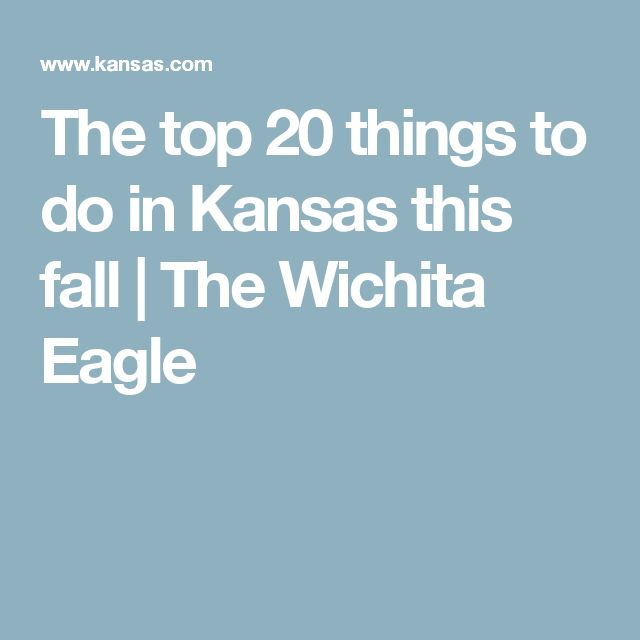 The top 20 things to do in Kansas this fall   The Wichita Eagle
