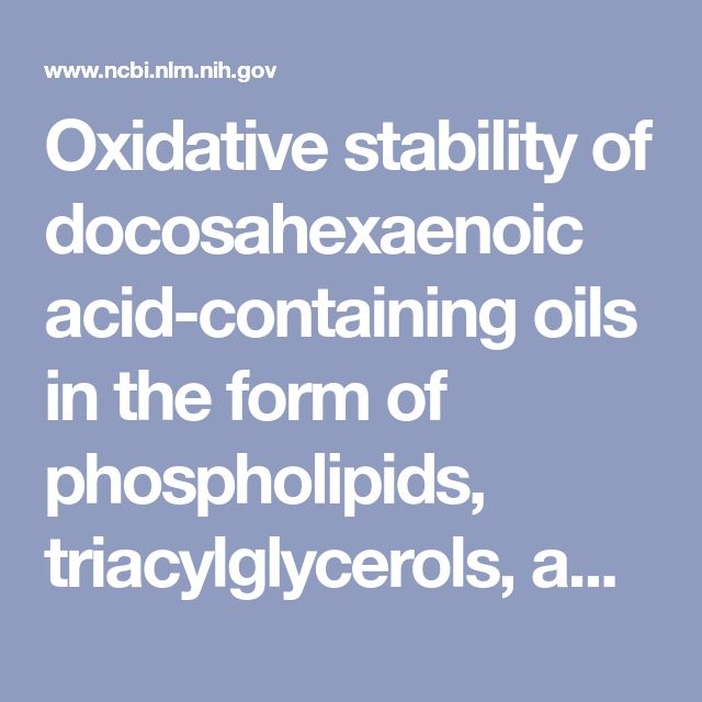 Oxidative stability of docosahexaenoic acid-containing oils in the form of phospholipids, triacylglycerols, and ethyl esters. - PubMed - NCBI