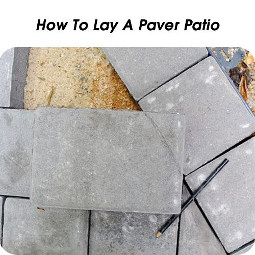 How To Lay A Paver Patio