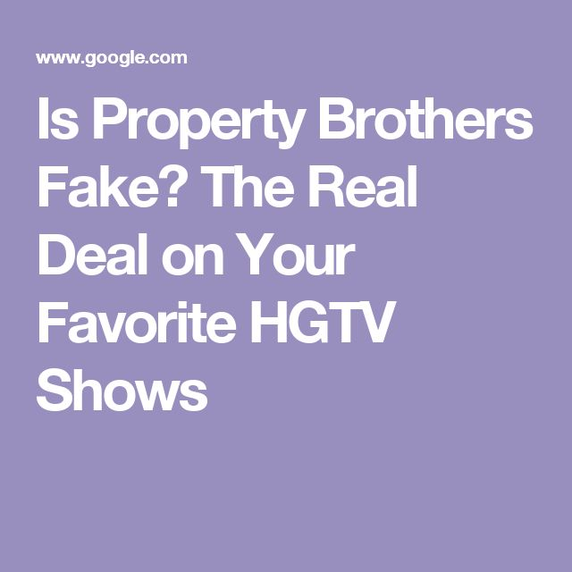 Is Property Brothers Fake? The Real Deal on Your Favorite HGTV Shows