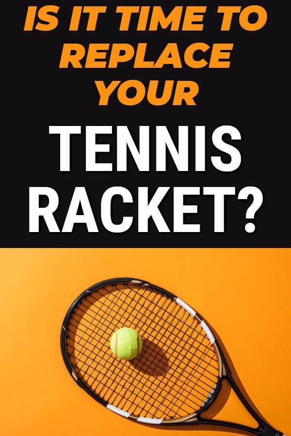 Do Tennis Racquets Wear Out What You Need To Know When Considering Racquet Replacement In 2020 Tennis