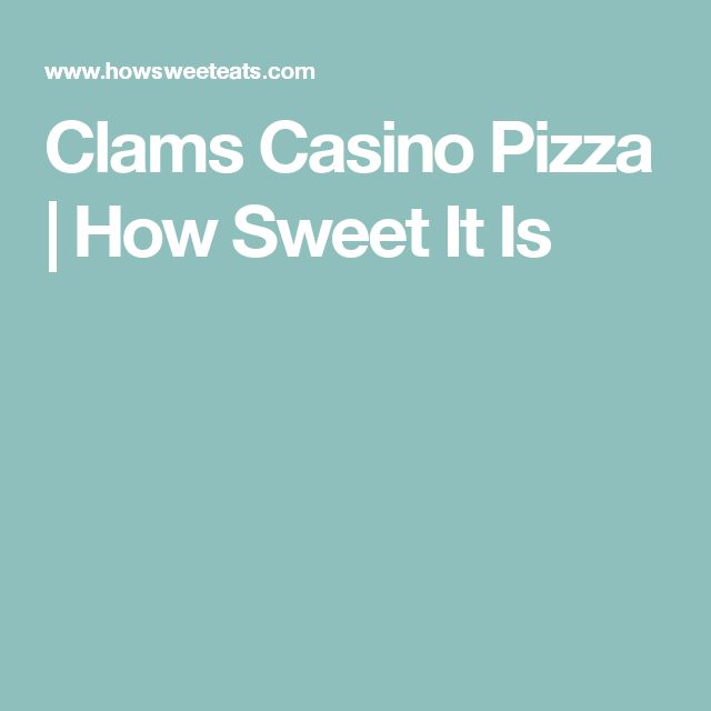 Clams Casino Pizza | How Sweet It Is