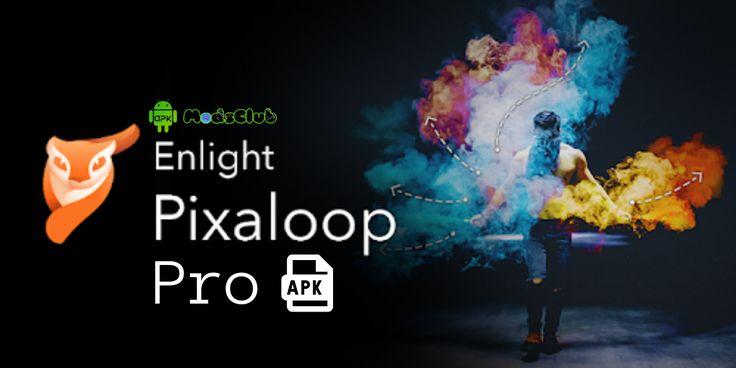 Download pixaloop pro mod apk latest version 2020 in 2020