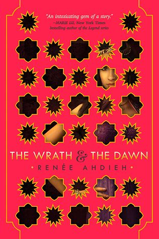 The Wrath and the Dawn by Renee Ahdieh Release Date:  5/12/2015  5 Stars!! Tags:  favorites, book-boyfriend, fantasy, young-adult, need-next-one-now