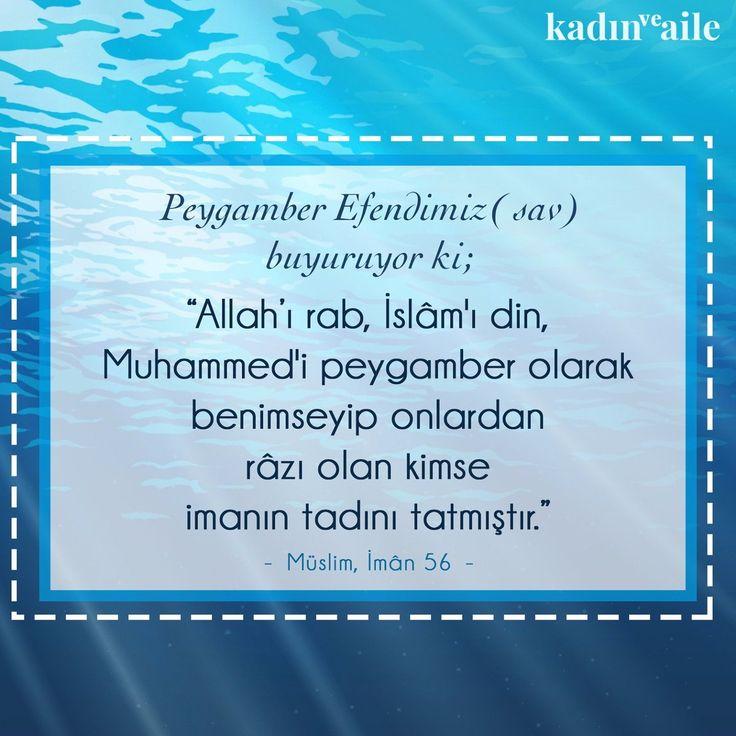 """""""Allah'ı rab, İslam'ı din, Muhammed'i peygamber olarak benimseyip onlardan razı olan kimse imanın tadını almıştır."""" #birhadis"""