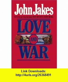 Love And War   Part 1 Of 2 (9780736627849) John Jakes, Michael Kramer , ISBN-10: 0736627847  , ISBN-13: 978-0736627849 ,  , tutorials , pdf , ebook , torrent , downloads , rapidshare , filesonic , hotfile , megaupload , fileserve