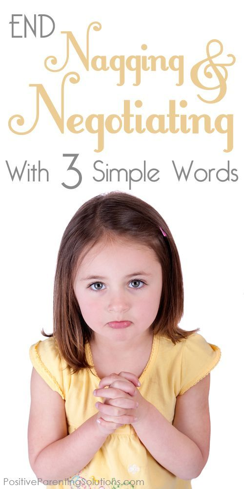 End child nagging & negotiating with just three simple words - Positive Parenting Solutions Asked and answered