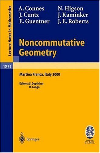 Noncommutative Geometry: Lectures given at the C.I.M.E. Summer School held in Martina Franca, Italy, September 3-9, 2000 (Lecture Notes in Mathematics / C.I.M.E. Foundation Subseries) by Alain Connes. $59.96