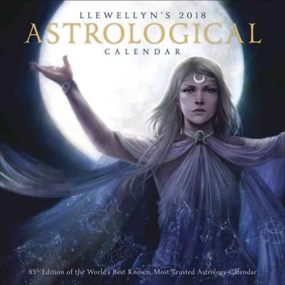 Llewellyn's 2018 Astrological Calendar: The World's Best Known, Most Trusted Astrology Calendar