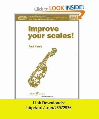 Improve Your Scales! Violin Grade 3 (9780571537037) Paul Harris , ISBN-10: 0571537030  , ISBN-13: 978-0571537037 ,  , tutorials , pdf , ebook , torrent , downloads , rapidshare , filesonic , hotfile , megaupload , fileserve