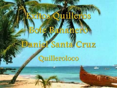 Exitos Quilleros Bote Bananero Daniel Santa Cruz