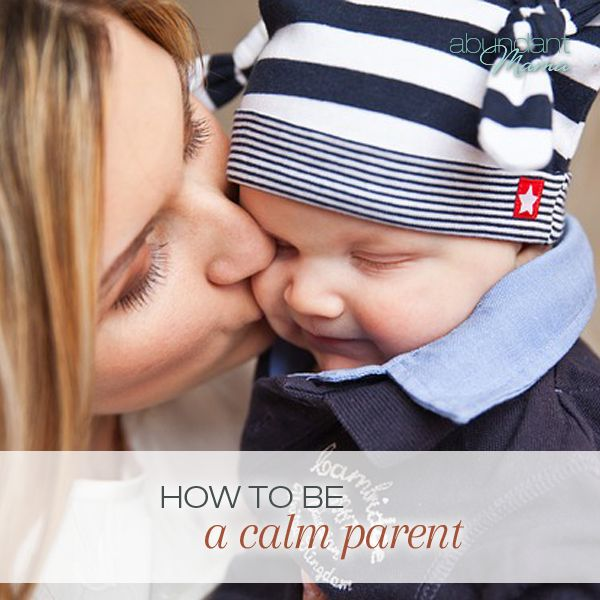 25 ways to stay calm as a parent.
