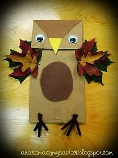PAPER BAG OWL~It's fun to go and collect some fall leaves and then make this cute little owl. http://anaromaofmysavior.blogspot.com/2011/09/craft-fall-owl-puppet.html