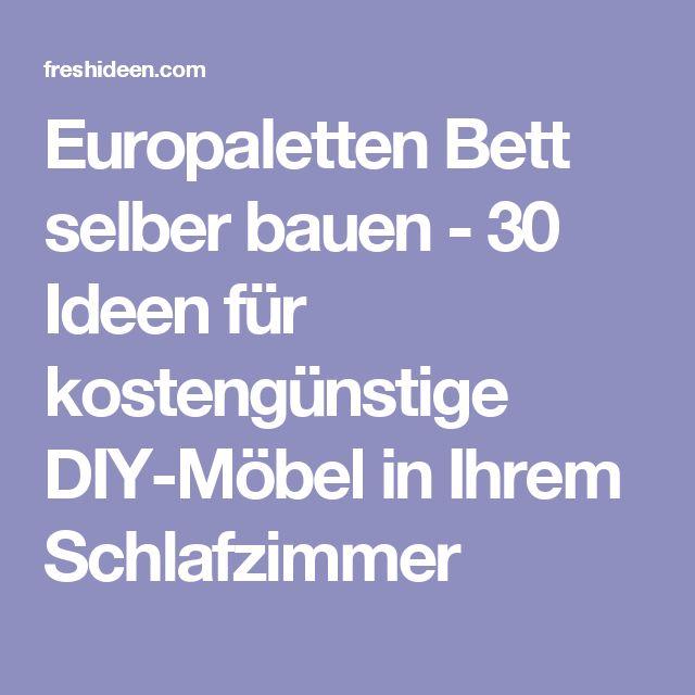 Europaletten Bett Selber Bauen   30 Ideen Für Kostengünstige DIY Möbel In  Ihrem Schlafzimmer
