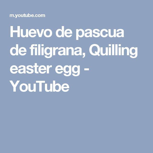 Huevo de pascua de filigrana, Quilling easter egg - YouTube