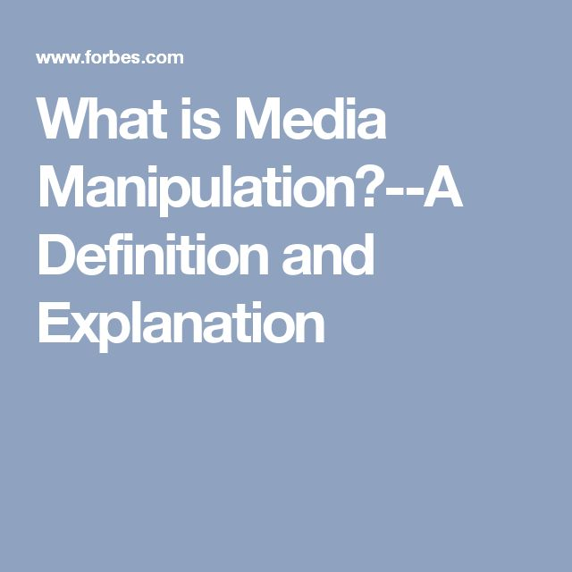 What is Media Manipulation?--A Definition and Explanation