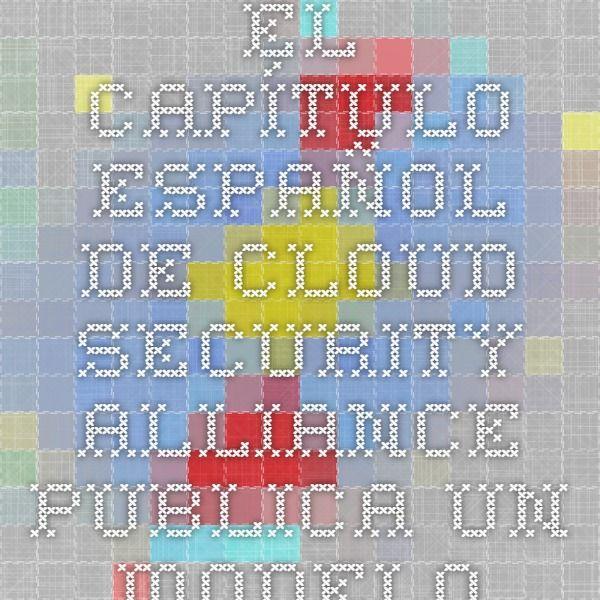 """El capítulo español de Cloud Security Alliance publica un modelo de """"Acuerdo de Nivel de Privacidad"""" para la contratación de servicios en la nube"""