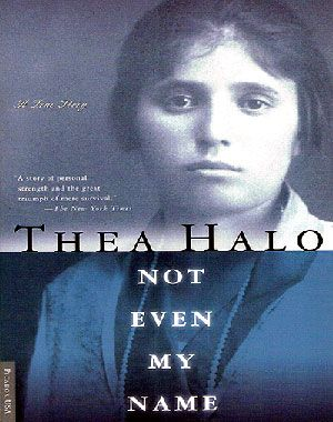 Not Even My Name, Thea Halo. Picador, USA, 2000.http://greek-genocide.net/index.php/bibliography/books/187-not-even-my-name