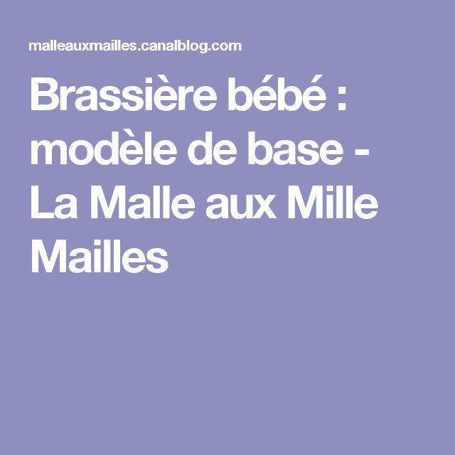 Brassière bébé : modèle de base - La Malle aux Mille Mailles