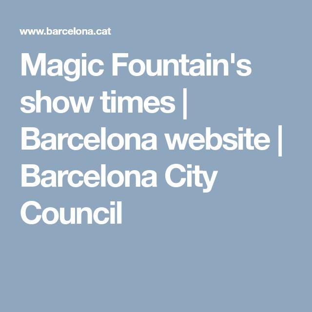 Magic Fountain's show times   Barcelona website   Barcelona City Council