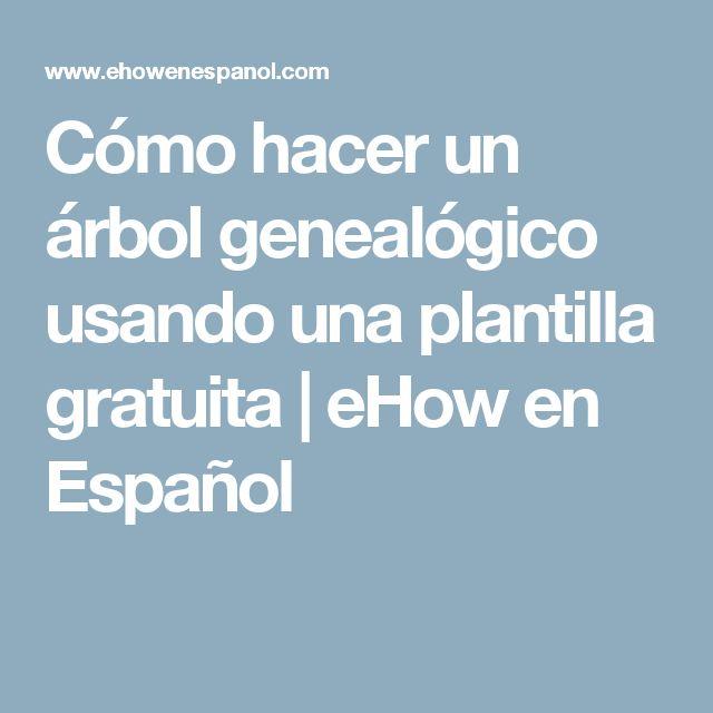 Cómo hacer un árbol genealógico usando una plantilla gratuita | eHow en Español