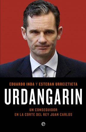 Los periodistas Eduardo Inda y Esteban Urreiztieta son los autores (y  descubridores del caso) Urdangarín.