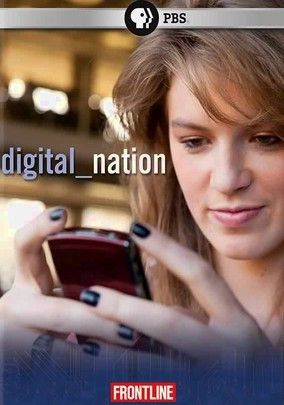 Frontline: Digital Nation This week we watched chapters 1-5 of this PBS documentary