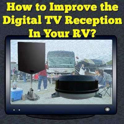 How to Improve the Digital TV Reception In Your RV: I have a dual TV tuner (analog/digital) on my RV TV. I have found that the signal gets interrupted by numerous devices. My wife uses a portable DVD player