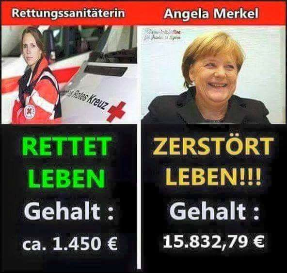 Left: Paramedics, saves lives, salary about 1.540$.  Right: Merkel, destroys lives, salary about 16.814$.