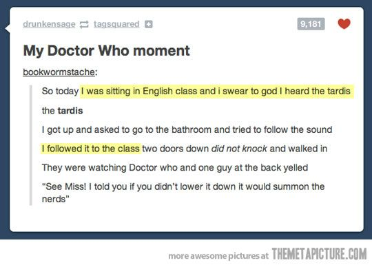 This would totally happen to me. 'summon the nerds...' hahahahahah