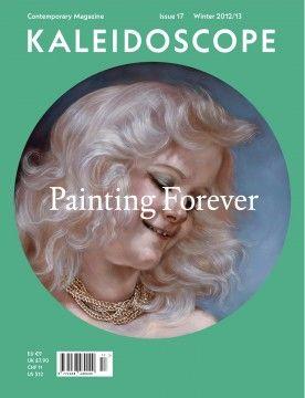 "KALEIDOSCOPE Magazine | Issue nº 17 Winter 2012/2013 ""Painting Forever"""