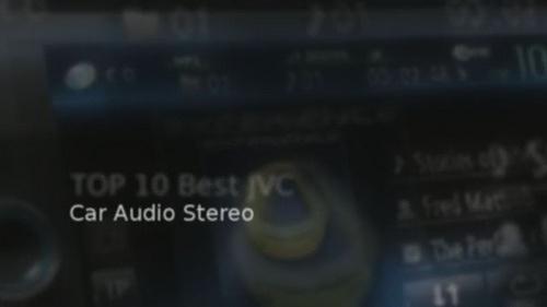 Top 10 Best JVC Car Audio Stereo